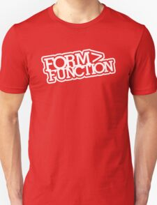 Form > Function (2) T-Shirt