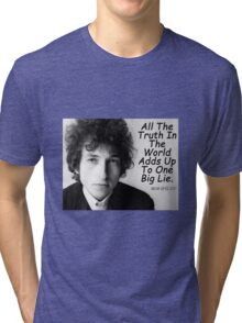 Quote by Bob Dylan Tri-blend T-Shirt