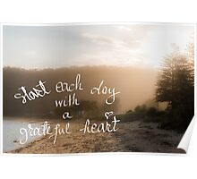 Start Each Day With A Greatful Heart message Poster