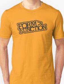 Form > Function (3) T-Shirt