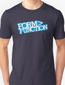Form > Function (4) Unisex T-Shirt