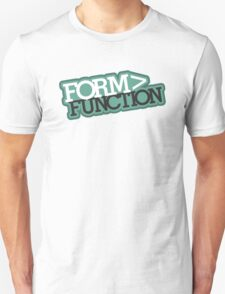 Form > Function (6) T-Shirt