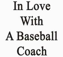 In Love With A Baseball Coach  by supernova23