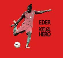 Eder The Hero - Portugal EURO Champion 2016 Unisex T-Shirt
