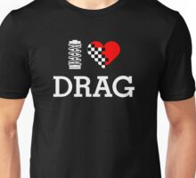 I Love DRAG (2) Unisex T-Shirt