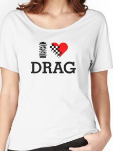 I Love DRAG (1) Women's Relaxed Fit T-Shirt