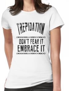 Trepidation - Embrace It! Womens Fitted T-Shirt