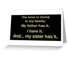 The Force Is Strong In My Family Greeting Card