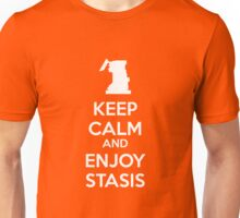KEEP CALM and ENJOY STASIS Unisex T-Shirt