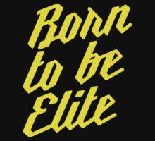 Born to be Elite by borntobeelite