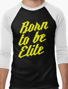 Born to be Elite Men's Baseball ¾ T-Shirt