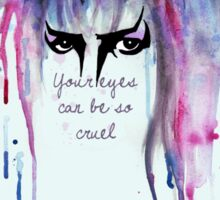 Your Eyes Can Be So Cruel Sticker