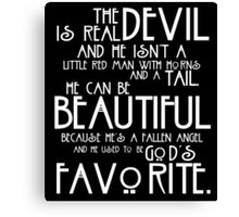 The Devil is Real white text Canvas Print