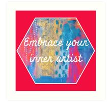 Embrace Your Inner Artist Art Print