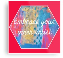 Embrace Your Inner Artist Metal Print