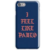 i feel like pablo iPhone Case/Skin