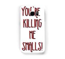 Killing Me Smalls Samsung Galaxy Case/Skin