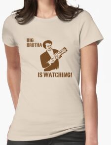 Big Brotha Is Watching Womens Fitted T-Shirt