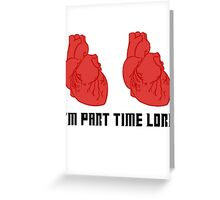 I'm Part Time Lord Greeting Card