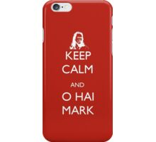 Keep Calm and O Hai Mark iPhone Case/Skin