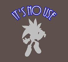 It's No Use Unisex T-Shirt