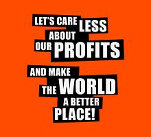 Let's care less about our profits and make the world a better place! (BW) Womens Fitted T-Shirt