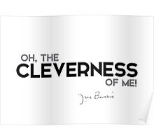 oh, the cleverness of me! - j.m. barrie Poster