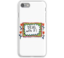 Deal With It. iPhone Case/Skin