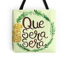 Que Sera, Sera (Whatever Will Be, Will Be) Tote Bag