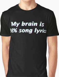 My Brain is 98% Song Lyrics Graphic T-Shirt