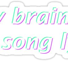 My Brain is 98% Song Lyrics Sticker