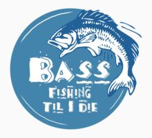 Bass Fishing Til I Die Fisherman Angling Addict One Piece - Short Sleeve