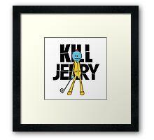 Kill Jerry Framed Print