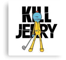 Kill Jerry Canvas Print