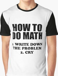 How To Do Math Graphic T-Shirt