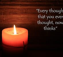 """Every thought that you ever thought......thinks"" by LifeisDelicious"