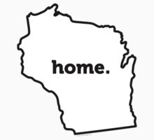 Wisconsin. Home.  by Carolina Swagger