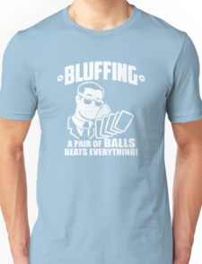 Bluffing A Pair Beats Everything Unisex T-Shirt