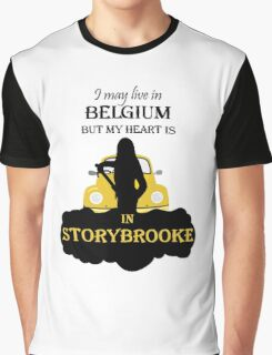 I May Live In Belgium, But My Heary Is in Storybrooke. OUAT. Graphic T-Shirt