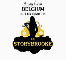 I May Live In Belgium, But My Heary Is in Storybrooke. OUAT. Unisex T-Shirt