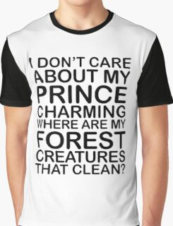 I Don't Care About My Prince Graphic T-Shirt