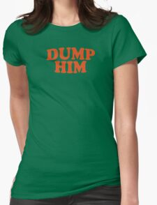 DUMP HIM - Britney Spears mesage tee Womens Fitted T-Shirt