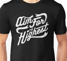 Aim For The Highest Unisex T-Shirt