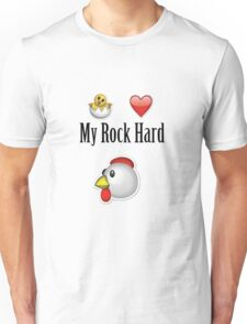 Chicks Love My Rock Hard Cock Unisex T-Shirt