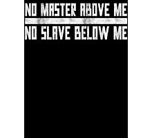 No Master No Slave Anarchy Slogan T Shirt Photographic Print