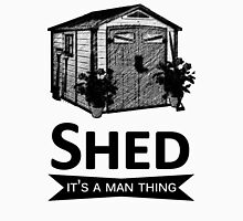 SHED it's a man thing t-shirt Unisex T-Shirt