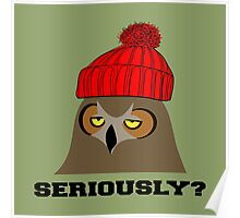 Annoyed Owl Wearing a Red Beanie Poster