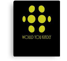 Big Daddy - Would You Kindly Canvas Print