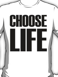eighties ~ Choose Life  T-Shirt