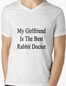 My Girlfriend Is The Best Rabbit Doctor  Mens V-Neck T-Shirt